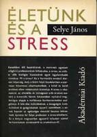 Selye János Életünk és a stress