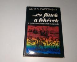 Gert V. Paczensky . . . és jöttek a fehérek