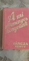 Váncza könyv, A mi süteményes könyvünk 1936