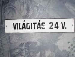 Antik ipari műhely zománctábla zománc tábla - VILÁGITÁS 24 V.