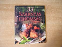 33 szárnyas finomság - szakácskönyv II.