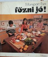 Szakács könyv gyerekeknek. Monspart Éva: főzni jó