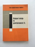 Dr. Rudas János: Gépipari anyag- és gyártásismeret II., 1975.