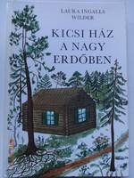 Laura Ingalls Wilder: Kicsi ház a nagy erdőben (A farm, ahol élünk) - mesekönyv, első kiadás