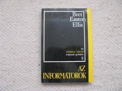 Bret E. Ellis: Az informátork