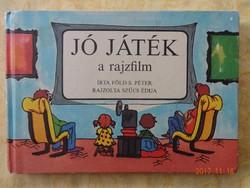 Föld S. Péter: Jó játék a rajzfilm - Szűcs Édua rajzaival (1988)