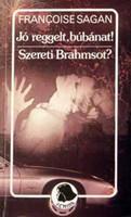 Françoise Sagan Jó reggelt, búbánat! / Szereti Brahmsot?