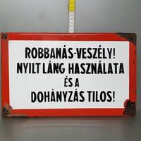 """""""Robbanás-veszély! Nyílt láng használata és a dohányzás tilos!"""" figyelmeztető zománctábla (1008)"""