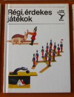 KOLIBRI könyvek - Régi érdekes játékok