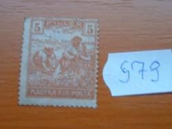 "5 FILLÉR 1920 -1924 ARATÓ - ""MAGYAR KIR.POSTA"" felirat 579#"