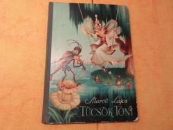 ÍRTA Maróti Lajos  TÜCSÖK TÓNI, 1957  RAJZOLTA: GÓZON LAJOS