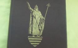 Szent István király emlékkönyv 1938. (Gyűjtői!)