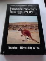 Fehér Klára- Nemes László  Hozzál nekem kengurut  ÚTIKALANDOK  könyv sorozat 103. része