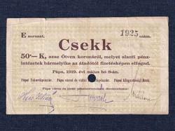 Magyarország Csekk 50 Koronáról 1919 Pápa szükségpénz E sorozat 1919 / id 16640/
