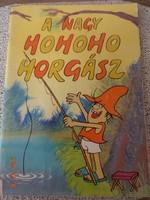 Csukás István: A nagy ho-ho-ho-horgász - régi mesekönyv, képeskönyv Füzesi Zsuzsa rajzaival