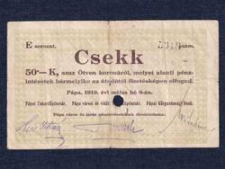 Magyarország Csekk 50 Koronáról 1919 Pápa szükségpénz E sorozat 1919 / id 16641/