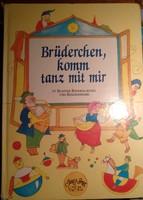 Brüderchen, komm tanz mit mir! Német gyermek dalok és versek, Ajánljon!.