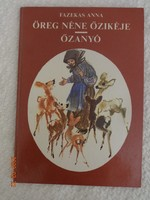 Fazekas Anna: Öreg néne őzikéje / Őzanyó - két verses mese Róna Emy rajzaival (1989)