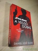 Daniel José Older: A végső dobás / egy Han és Lando történet (Star Wars)