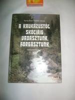 Tornai - Zoltán: A Kaukázustól Skóciáig vadásztunk, horgásztunk - 1987