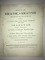 /1825/ Magyar Királyok És Királynék Koronázásához Ősi, És A Magyar Nemzet Öt Első Százados Története