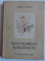 Móra Ferenc: Kincskereső kisködmön - Reich Károly rajzaival - régi kiadás (1953)