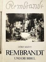 Rembrandt és a Biblia - KELÉNYI György-Rézkarc kép gyüjtemény)