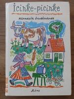 Icinke-picinke - Népmesék óvodásoknak Reich Károly rajzaival (1972)