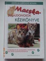 John és Caroline Bower: Macskatulajdonosok kézikönyve