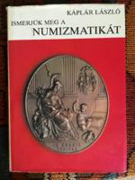 Káplár László.Ismerjük meg  a Numizmatikát