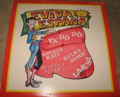 MINTAPÉLDÁNY  EVIVA ESPANA / PA-DÖ-DÖ, KULKA JÁNOS,KOVÁCS KATI,LAJCSI  1992 bakelit lemez