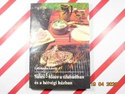 Csizmadia László : Sütés - főzés a szabadban és a hétvégi házban - retro szakácskönyv