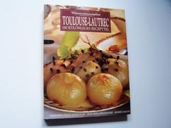 Toulouse-Lautrec - Művésztársaságban - 160 különleges recepttel