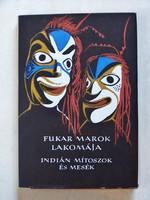 Fukar Marok lakomája -Indián mítoszok és mesék ( Népek meséi sorozat)