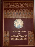 F. W. Up de Graff: Az Amazonasz őserdeiben