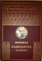 Sten Bergman: Kamcsatka ősnépei, vadállatai és tűzhányói között