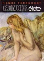Henri Perruchot Renoir élete  Pierre-Auguste Renoir (1841-1919) az örök nyár festője.