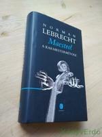 Norman Lebrecht: Maestro! / A karmestermítosz