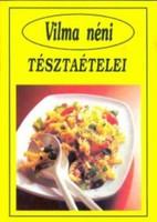 Szabó Vilma (szerk.) Vilma néni tésztaételei