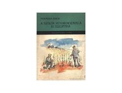 Prohászka Ferenc A szőlők rendbehozatala és felújítása  Ötödik, bővített kiadás