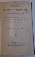G011 Teljes román nyelvtan ALAKTAN ÉS MONDATTAN/FORDÍTÁSI GYAKORLATOKKAL, Budapest 1906