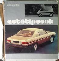 Liener György Autótípusok 1977, Müszaki Könyvkiadó,Budapest a könyvnek a gerince sérült!
