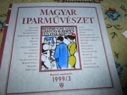 Magyar Iparművészet  -negyedévente megjelenő kiadvány 1999/3