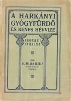 A HARKÁNYI GYÓGYFÜRDŐ képes fürdészeti értekezés 1911