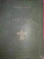 Antik 1925 cserkészkönyv gróf Teleki Pálnak ajánlva a képek szerint
