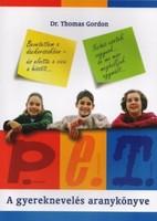 Thomas Gordon P.E.T. - A gyereknevelés aranykönyve  Szigorúan vagy engedékenyen...? Ne döntsön a ked
