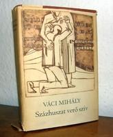 Váci Mihály Százhuszat verő szív 1971