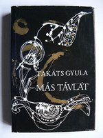 MÁS TÁVLAT TAKÁTS GYULA 1987 SZÁNTÓ PIROSKA ILLUSZTRÁCIÓIVAL KÖNYV JÓ ÁLLAPOTBAN