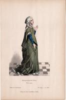 Viselettörténet (27), litográfia 1880, öltözet, ruha, divat, német, burgundiai hölgy, 1450, francia
