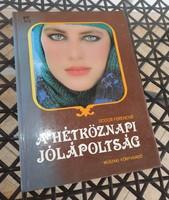 A HÉTKÖZNAPI JÓLÁPOLTSÁG  _ Bodor Ferencné